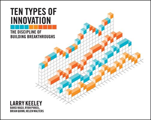 Ten Types of Innovation: The Discipline of Building Breakthroughs Cover Image