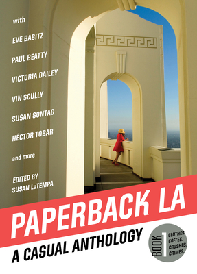 Paperback L.A. Book 1: A Casual Anthology: Clothes, Coffee, Crushes, Crimes Cover Image