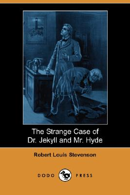 The Strange Case of Dr. Jekyll and Mr. Hyde (Dodo Press) Cover Image