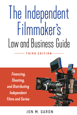 The Independent Filmmaker's Law and Business Guide: Financing, Shooting, and Distributing Independent Films and Series Cover Image