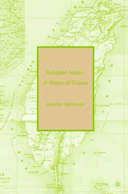 Forbidden Nation: A History of Taiwan Cover Image