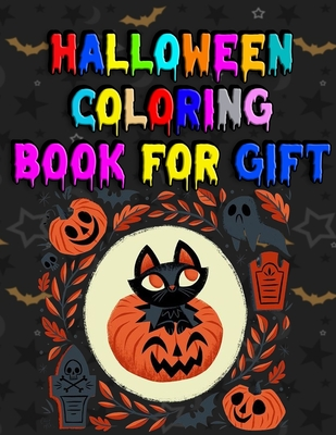 Halloween Coloring book for Gift: Super Coloring Book for Adults Relaxation With 100+ unique color illustration for every kids, girls, gift ever Cover Image