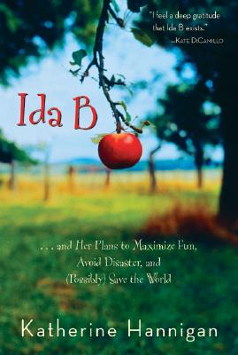 Ida B: And Her Plans to Maximize Fun, Avoid Disaster, and (Possibly) Save the World Cover Image