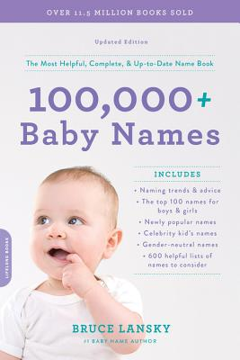 100,000+ Baby Names: The most helpful, complete, & up-to-date name book Cover Image
