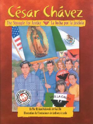 Cesar Chavez: The Struggle For Justice/La Lucha Por La Justicia (Hispanic Civil Rights) Cover Image