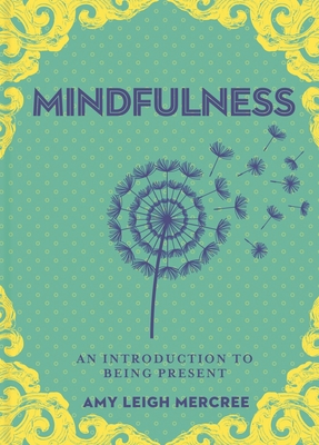 A Little Bit of Mindfulness, Volume 13: An Introduction to Being Present Cover Image