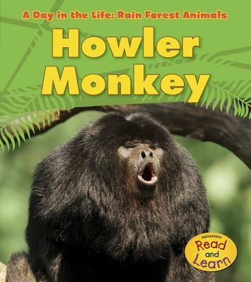 Howler Monkey (Day in the Life: Rain Forest Animals) Cover Image
