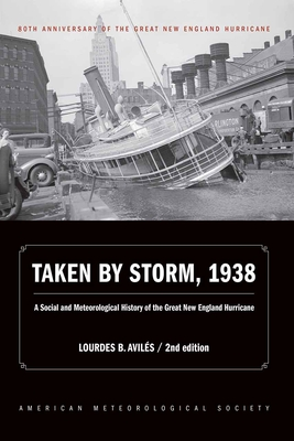Taken by Storm, 1938: A Social and Meteorological History of the Great New England Hurricane Cover Image