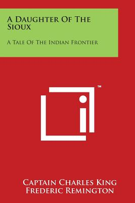 A Daughter Of The Sioux: A Tale Of The Indian Frontier Cover Image