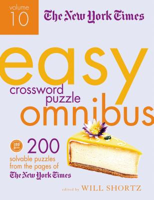 The New York Times Easy Crossword Puzzle Omnibus Volume 10: 200 Solvable Puzzles from the Pages of The New York Times Cover Image