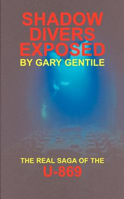 Shadow Divers Exposed: The Real Saga of the U-869 Cover Image