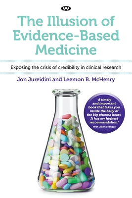 The Illusion of Evidence-Based Medicine: Exposing the crisis of credibility in clinical research Cover Image