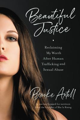 Beautiful Justice: Reclaiming My Worth After Human Trafficking and Sexual Abuse Cover Image