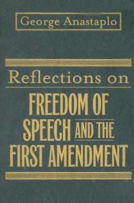 Cover for Reflections on Freedom of Speech and the First Amendment