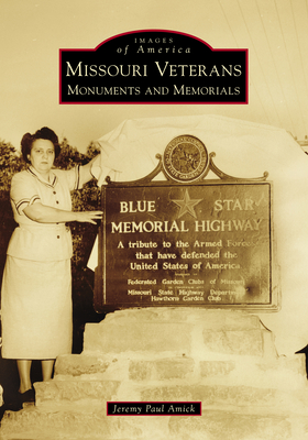 Missouri Veterans: Monuments and Memorials (Images of America) Cover Image