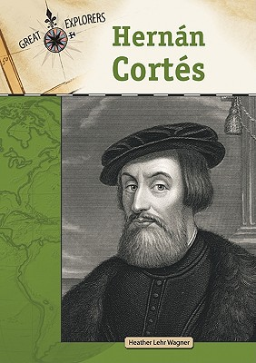Cover for Hernan Cortes (Great Explorers (Chelsea House))