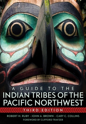 A Guide to the Indian Tribes of the Pacific Northwest (Civilization of the American Indian #173) Cover Image