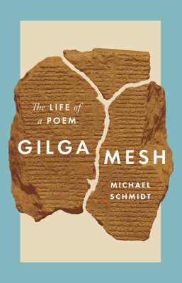 Gilgamesh: The Life of a Poem Cover Image