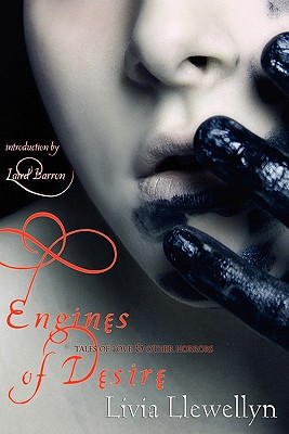 Engines of Desire: Tales of Love & Other Horrors Cover Image
