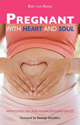 Pregnant with Heart and Soul: With Exercises and Visualizations on CD Cover Image
