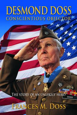 Desmond Doss Conscientious Objector: The Story of an Unlikely Hero Cover Image