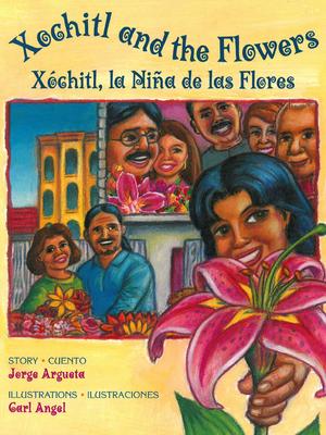 Xochitl and the Flowers / Xóchitl, La Niña de Las Flores Cover Image