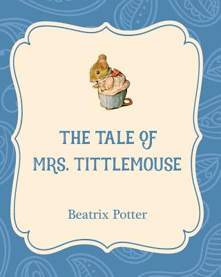 The Tale of Mrs. Tittlemouse Cover Image