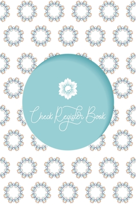 Check Register Book: Check and Debit Card Register 120 Pages Small Size 6 x 9 inches Checking Account Ledger Beautiful Gift Idea Checkbook Cover Image