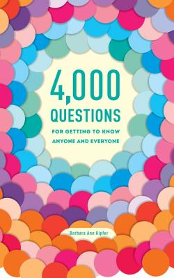 4,000 Questions for Getting to Know Anyone and Everyone, 2nd Edition Cover Image
