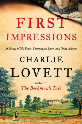 First Impressions: A Novel of Old Books, Unexpected Love, and Jane Austen Cover Image