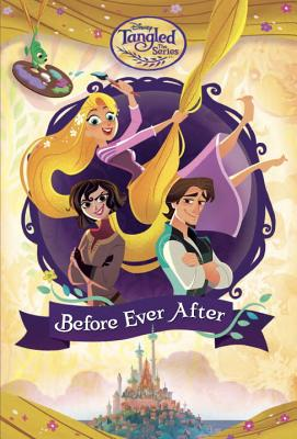 Cover for Before Ever After (Disney Tangled the Series)