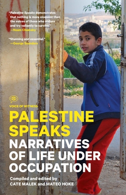 Palestine Speaks: Narratives of Life Under Occupation (Voice of Witness) Cover Image