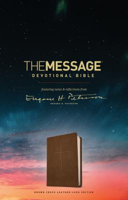 The Message Devotional Bible, Brown Cross: Featuring Notes & Reflections from Eugene H. Peterson Cover Image
