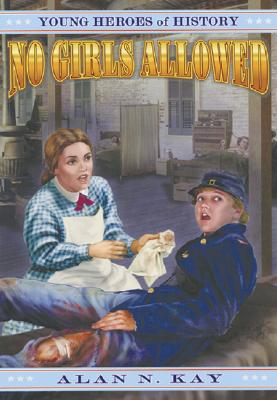 No Girls Allowed (Young Heroes of History #5) Cover Image