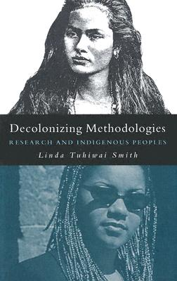 Decolonizing Methodologies: Research and Indigenous Peoples Cover Image