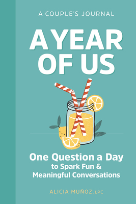 A Year of Us: A Couples Journal: One Question a Day to Spark Fun and Meaningful Conversations Cover Image