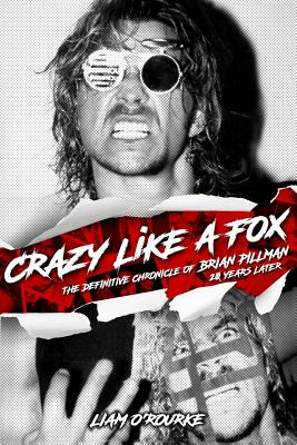 Crazy Like A Fox: The Definitive Chronicle of Brian Pillman 20 Years Later Cover Image