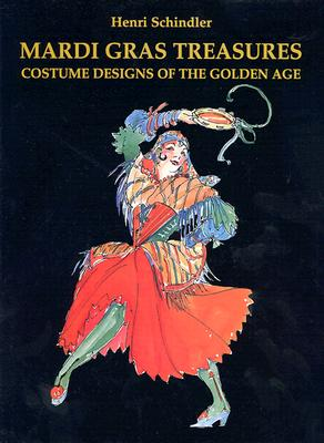 Mardi Gras Treasures: Costume Designs of the Golden Age Cover Image