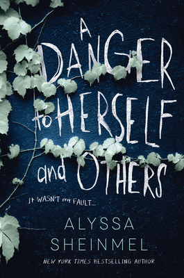 A Danger to Herself and Others by Alyssa Sheinmel