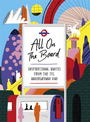 All On The Board: Inspirational quotes from the TfL underground duo Cover Image