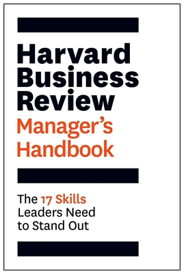 Harvard Business Review Manager's Handbook: The 17 Skills Leaders Need to Stand Out (HBR Handbooks) Cover Image