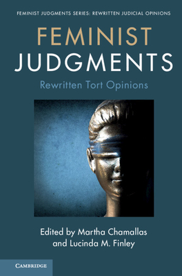 Feminist Judgments: Rewritten Tort Opinions (Feminist Judgment Series: Rewritten Judicial Opinions) Cover Image