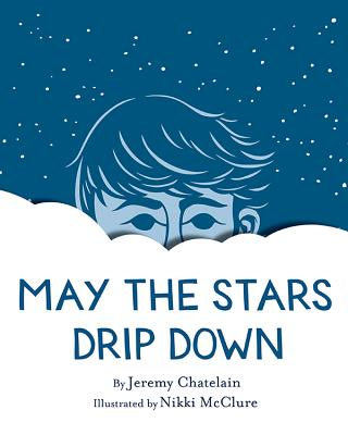 May the Stars Drip Down Cover Image