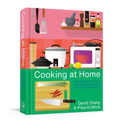Cooking at Home: Or, How I Learned to Stop Worrying About Recipes (And Love My Microwave): A Cookbook Cover Image