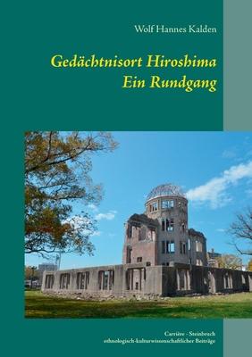 Gedächtnisort Hiroshima: Ein Rundgang Cover Image