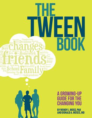The Tween Book: A Growing-Up Guide for the Changing You Cover Image