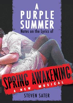 A Purple Summer: Notes on the Lyrics of Spring Awakening (Applause Books) Cover Image