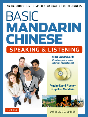 Basic Mandarin Chinese - Speaking & Listening Textbook: An Introduction to Spoken Mandarin for Beginners (DVD and MP3 Audio CD Included) Cover Image