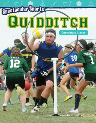Spectacular Sports: Quidditch: Coordinate Planes (Mathematics Readers) Cover Image