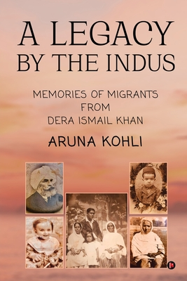 A Legacy by the Indus: Memories of Migrants from Dera Ismail Khan Cover Image